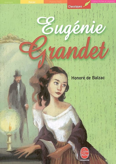 Eugénie Grandet / Honoré de Balzac | Balzac, Honoré de (1799-1850). Auteur