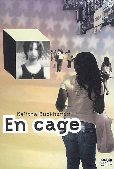 En cage | Buckhanon, Kalisha. Auteur
