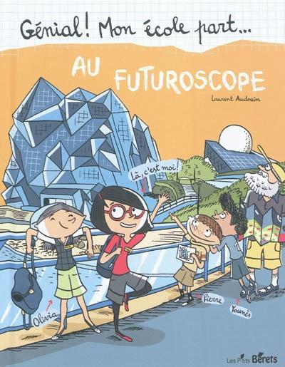 Au futuroscope | Audouin, Laurent (1969-....). Auteur