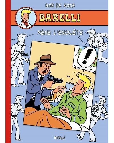 Barelli. Vol. 8. Barelli mène l'enquête