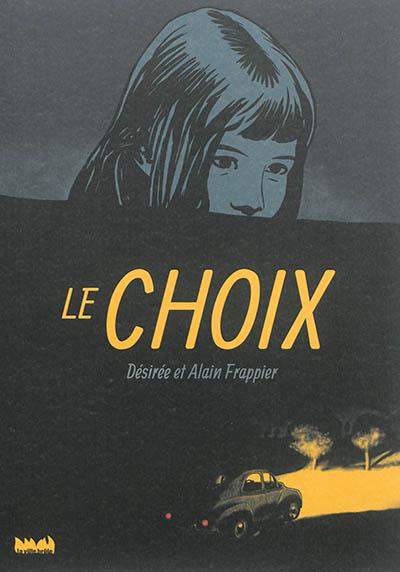 choix (Le) | Frappier, Désirée (1959-....). Auteur