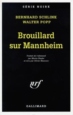 Brouillard sur Mannheim   Bernhard Schlink (1944-....). Auteur