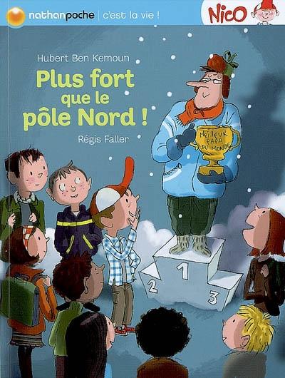 Plus fort que le pôle Nord ! / Hubert Ben Kemoun | Ben Kemoun, Hubert (1958-....). Auteur