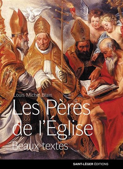 Les beaux textes des Pères de l'Eglise : textes choisis
