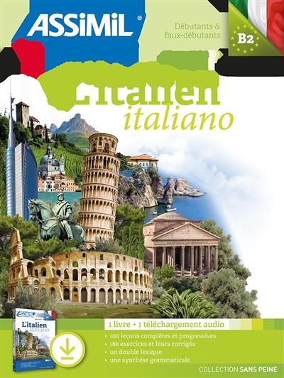 L'italien : débutants & faux-débutants, niveau atteint B2 : 1 livre + 1 téléchargement audio