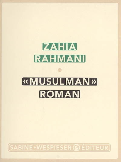 """Musulman"" roman | Rahmani, Zahia (1962-....). Auteur"