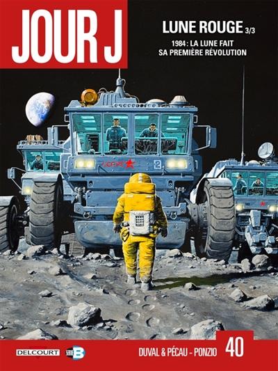 Jour J. Vol. 41. Lune rouge. Vol. 3. 1984, la Lune fait sa première révolution
