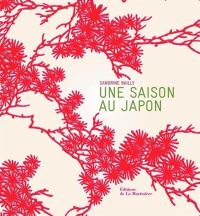 saison au Japon (Une) | Bailly, Sandrine. Auteur