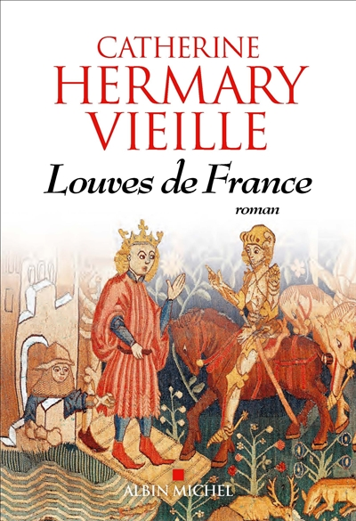Louves de France / Catherine Hermary-Vieille | Hermary-Vieille, Catherine, auteur