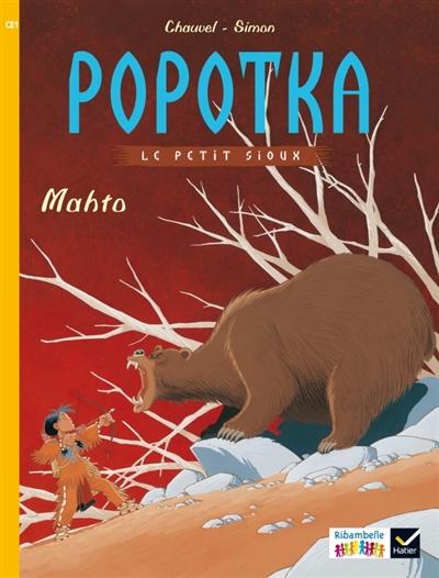 Popotka le petit Sioux. Vol. 3. Mahto : CE1, série jaune