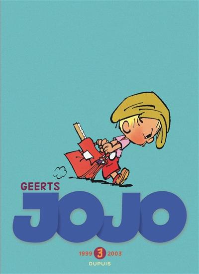 Jojo : intégrale. 3, 1999-2003 | André Geerts (1955-2010). Auteur