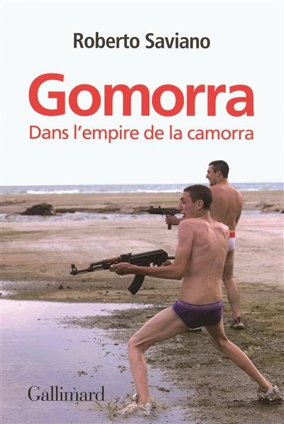 Gomorra : dans l'empire de la camorra | Saviano, Roberto (1979-....). Auteur