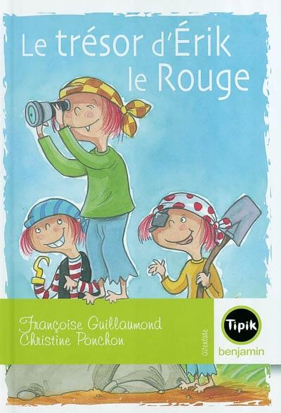 Le trésor d'Erik de Rouge / Françoise Guillaumond avec la participation de Sylvia Dorance   Guillaumond, Françoise. Auteur