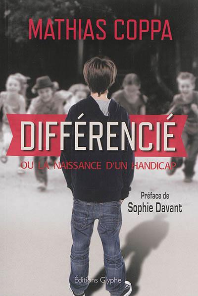 Différencié ou La naissance d'un handicap