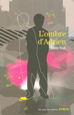 L' ombre d'Adrien / Cathy Ytak   Ytak, Cathy (1962-....). Auteur