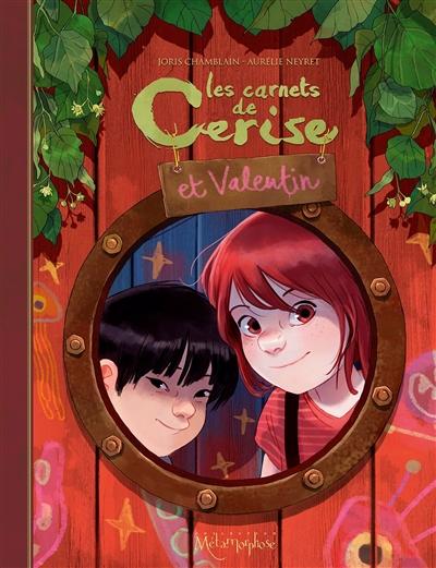 carnets de Cerise et Valentin (Les) | Chamblain, Joris. Auteur