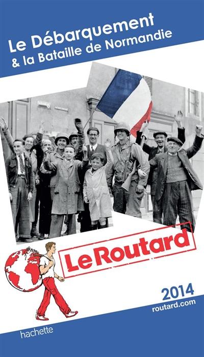Le Débarquement & la bataille de Normandie / rédaction, Jean Quellien,... Véronique de Chardon, Loup-Maëlle Besançon | Quellien, Jean (1946-....). Auteur