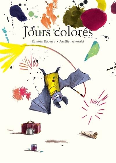 Jours colorés | Badescu, Ramona (1980-....). Auteur