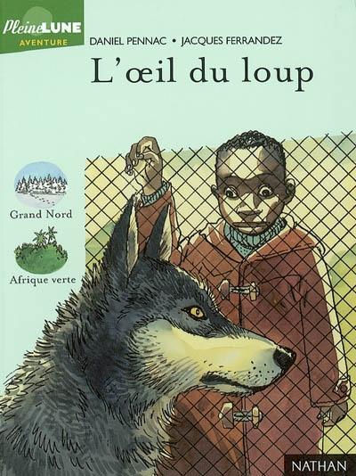 L' Oeil du loup / Daniel Pennac |