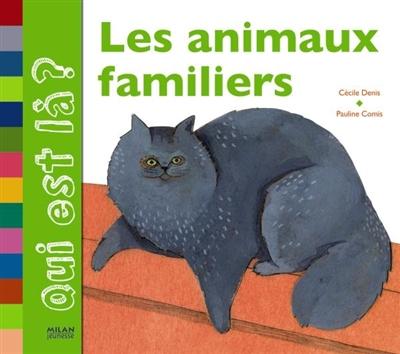 animaux familiers (Les) | Denis, Cécile. Auteur