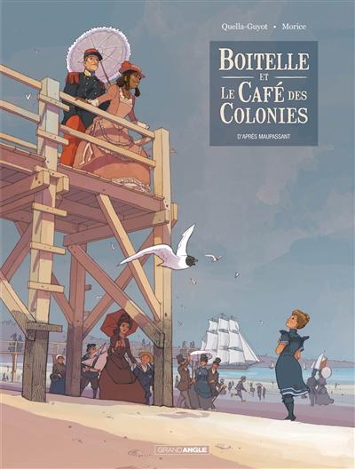Boitelle et le Café des colonies : d'après Maupassant