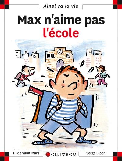 Max n'aime pas l'école / Dominique de Saint-Mars | Saint-Mars, Dominique de (1949-....)