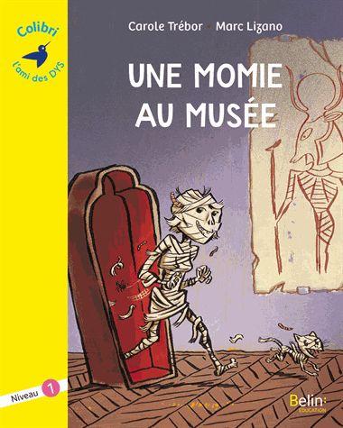 Une momie au musée   Trébor, Carole. Auteur