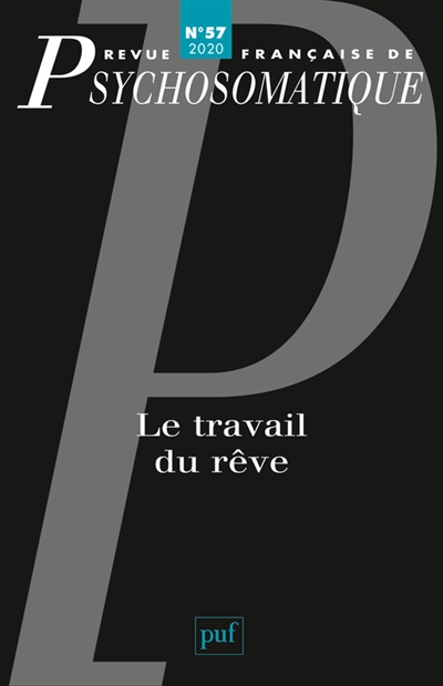 Revue française de psychosomatique, n° 57. Le travail du rêve