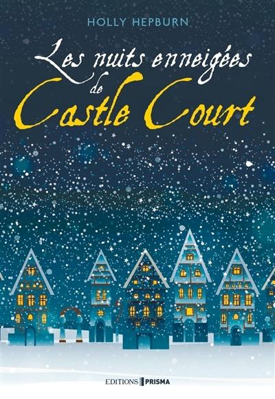 nuits enneigées de Castle Court (Les) | Hepburn, Holly. Auteur