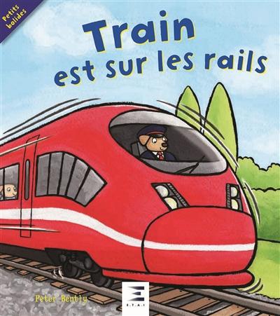 Train est sur les rails !
