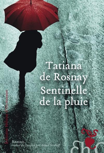 Sentinelle de la pluie   Rosnay, Tatiana de. Auteur