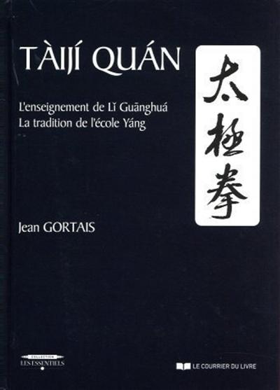 Taiji quan : l'enseignement de li guanghua : la tradition de l'école yang
