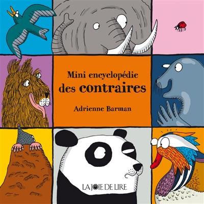 Mini encyclopédie des contraires | Barman, Adrienne. Auteur