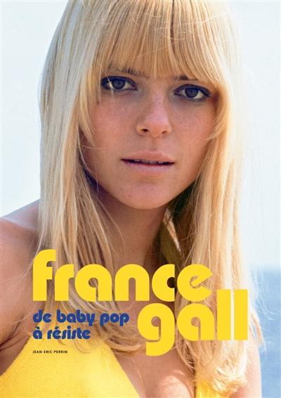 France Gall : de Baby pop à Résiste  