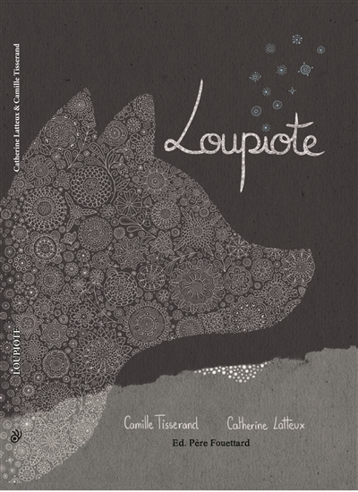 Loupiote | Tisserand, Camille (1988-....). Auteur