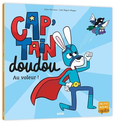 Cap'tain doudou : au voleur !