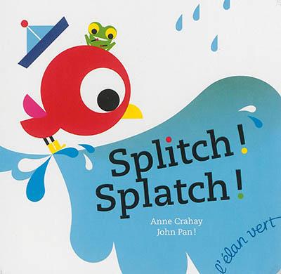 Splitch ! Splatch ! | Crahay, Anne (1973-....). Auteur
