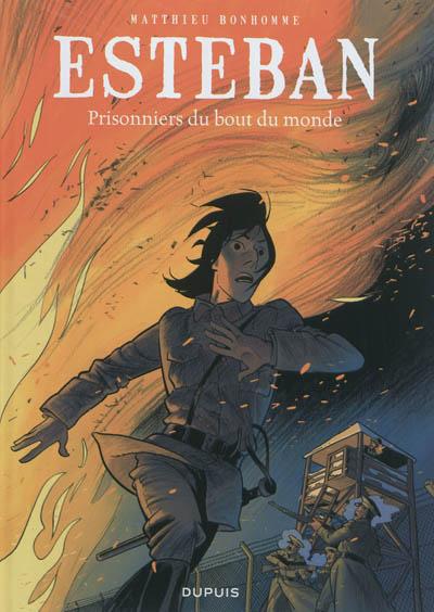 Esteban. Vol. 4. Prisonniers du bout du monde