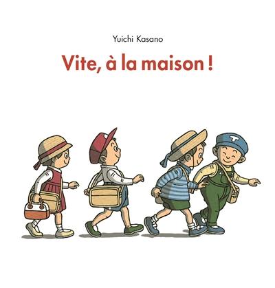 Vite, à la maison ! / Yuichi Kasano | Kasano, Yūichi (1956-....). Auteur