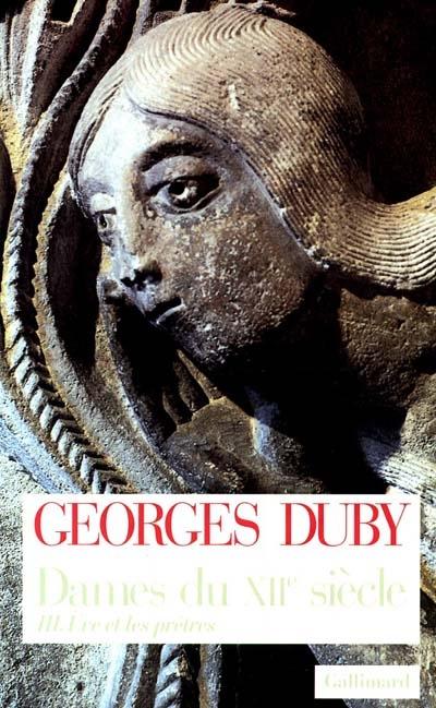 Dames du XIIe siècle. III, Eve et les prêtres   Duby, Georges (1919-1996). Auteur