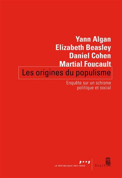 Les origines du populisme : enquête sur un schisme politique et social / Yann Algan, Elizabeth Beasley, Daniel Cohen, Martial Foucault |