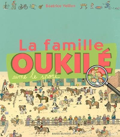 La famille Oukilé aime le sport   Béatrice Veillon (1959-....). Auteur