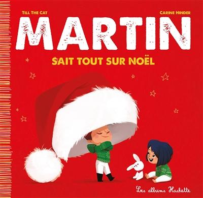 Martin. Martin sait tout sur Noël