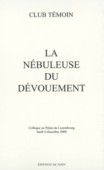 Colloque sur la nébuleuse du dévouement : Palais du Luxembourg, lundi 4 décembre 2000