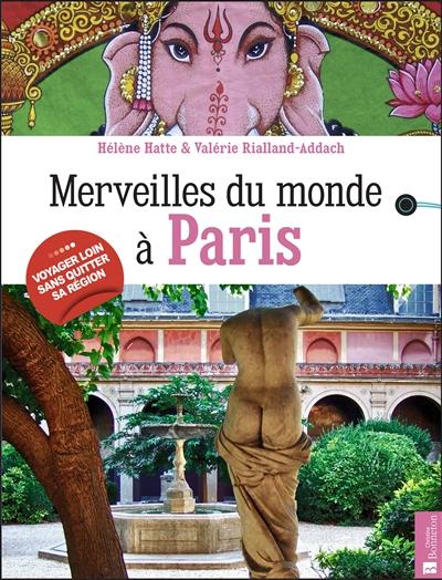 Merveilles du monde à Paris   Hatte, Hélène. Auteur