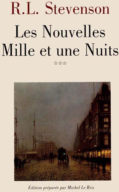 Les nouvelles mille et une nuits. 3   Robert Louis Stevenson (1850-1894). Auteur