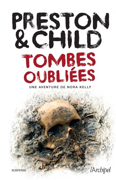 Une aventure de Nora Kelly. Tombes oubliées