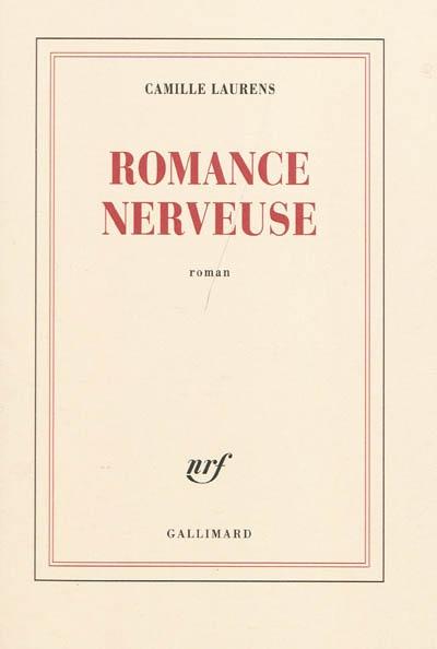 Romance nerveuse : roman / Camille Laurens | Laurens, Camille. Auteur