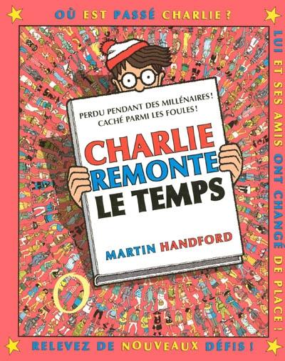 Charlie remonte le temps / Martin Handford | Handford, Martin (1956-....). Auteur