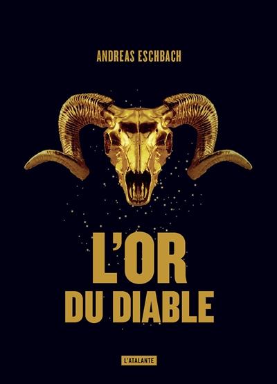 L'Or du diable   Eschbach, Andreas (1959-....). Auteur